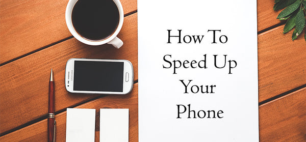 Phone slowing down? – Get your Smartphone back on track