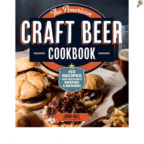 Book: The American Craft Beer Cookbook By John Holl