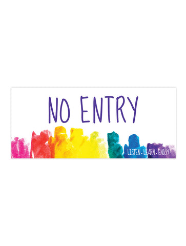 Bright and Beautiful - No Entry Sign