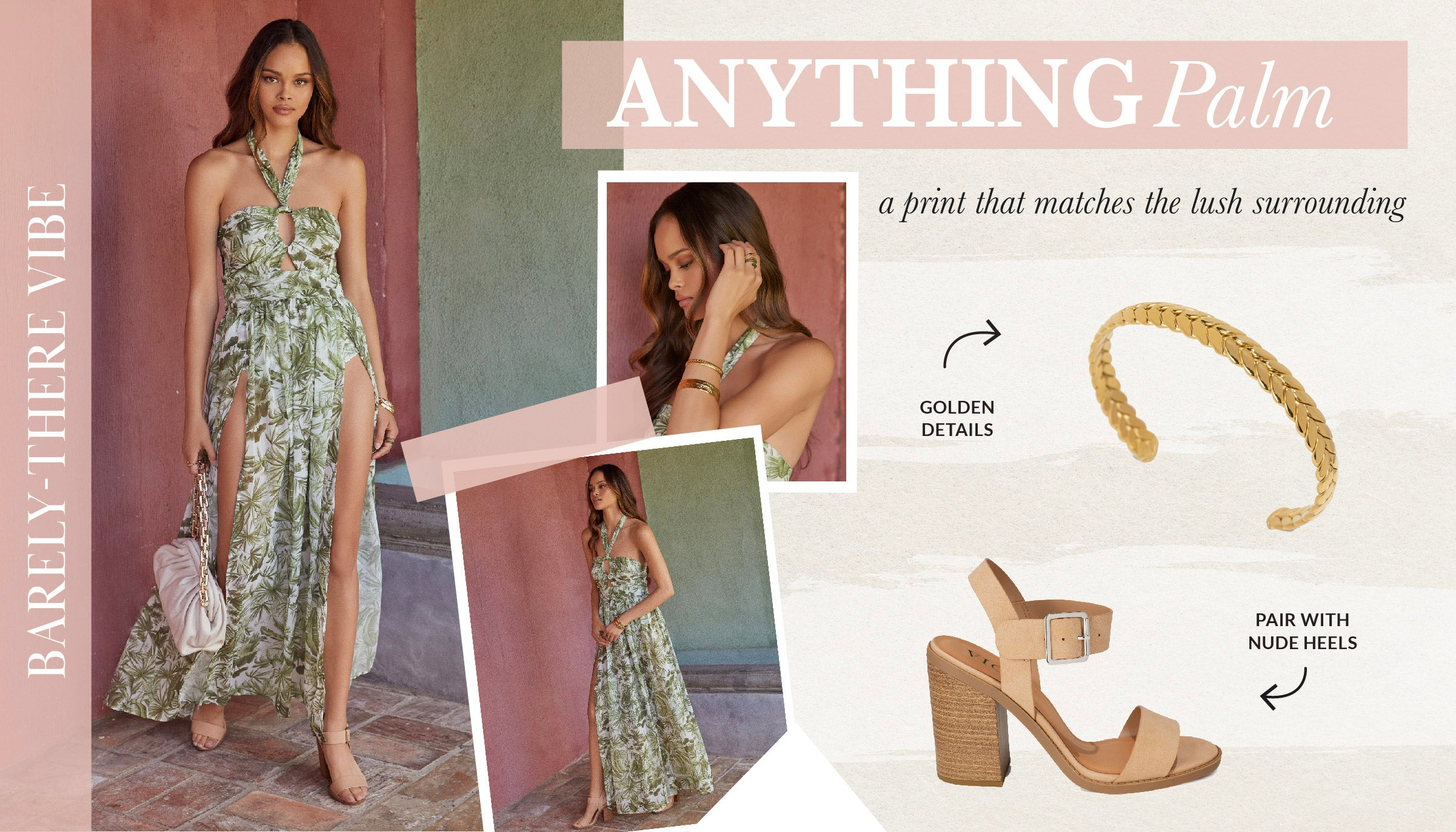 You truly can't go wrong with a print that matches the lush surroundings. Find a maxi with ultra high slits that gives off that barely-there vibe. Light green is super easy to accessorize with a straw purse, sand colored shoes, and gold jewelry.