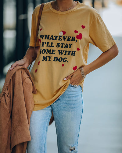 Whatever, I'll Stay Home With My Dog Cotton Tee