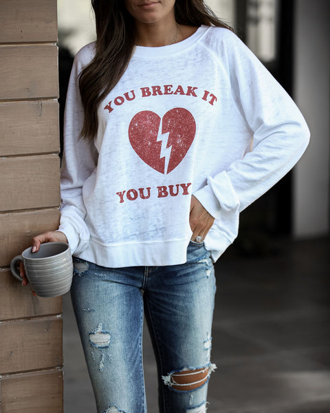 You Break It You Buy It Raglan Pullover - FINAL SALE