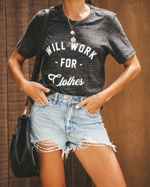 Will Work For Clothes Tee