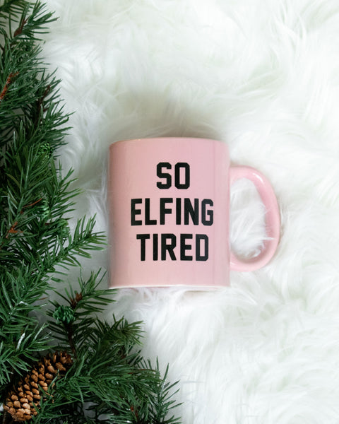 So Elfing Tired Mug