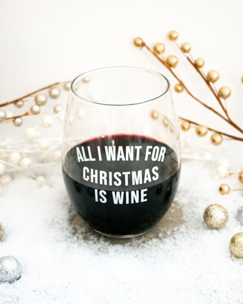All I Want For Christmas Is Wine Stemless Wine Glass