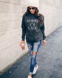Sorry I'm Late Cotton Blend Sweatshirt
