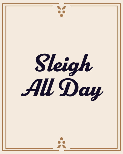 Sleigh All Day E-Gift Card