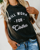 Will Work For Clothes Cotton Tank