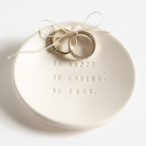 BE HAPPY. BE LOVING. BE TRUE. Ring Bearer Bowl