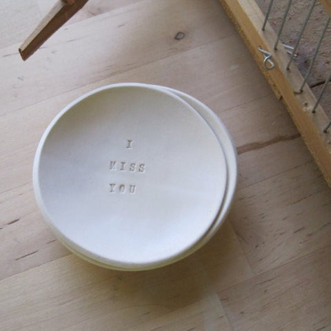 white clay bowl I MISS YOU by Paloma's Nest