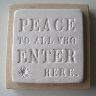 PEACE TO ALL WHO ENTER HERE hanging sign