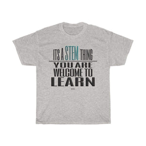 Printify T-Shirt Ash / S You Are Welcome to Learn STEM T-Shirt