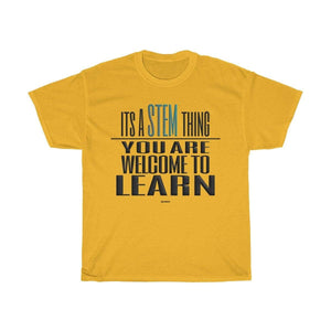 Printify T-Shirt Gold / S You Are Welcome to Learn STEM T-Shirt
