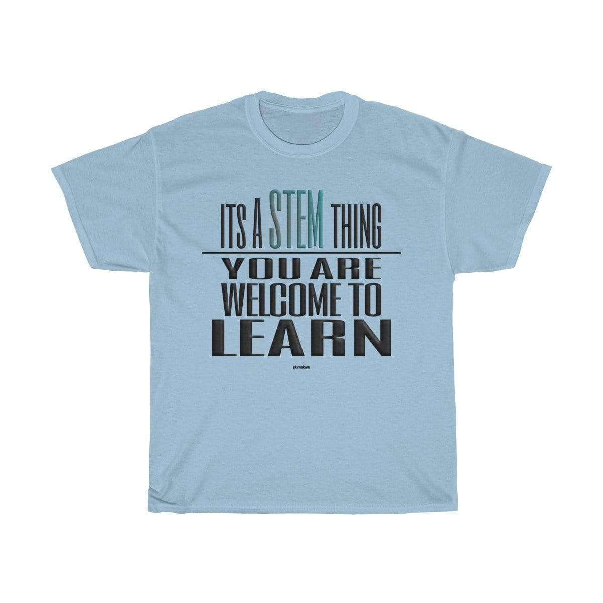 Printify T-Shirt Light Blue / S You Are Welcome to Learn STEM T-Shirt