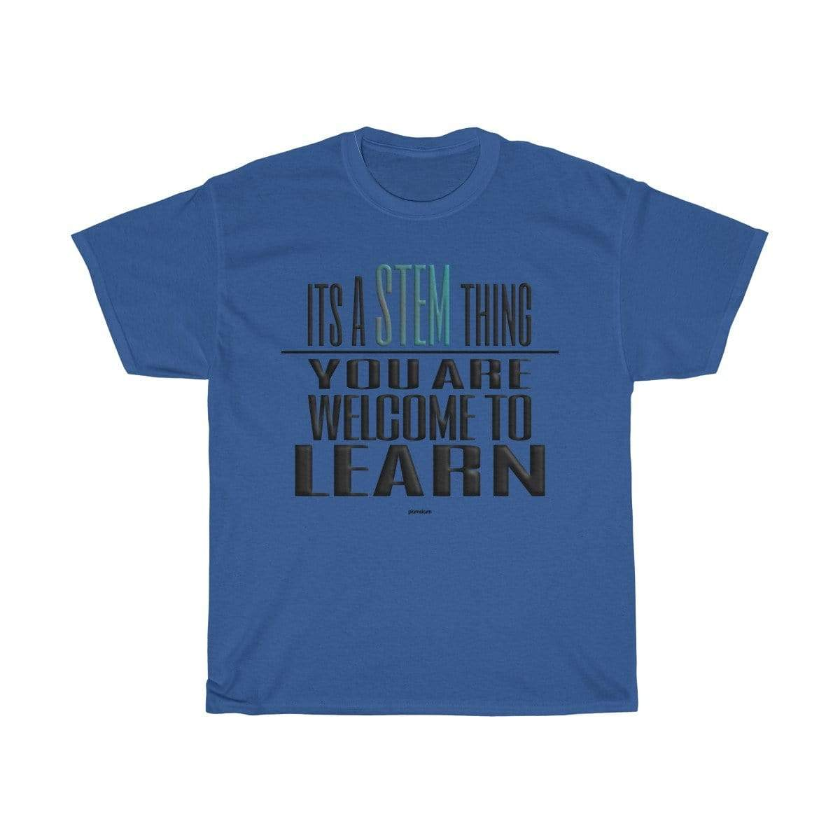 Printify T-Shirt Royal / S You Are Welcome to Learn STEM T-Shirt