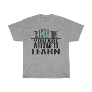 Printify T-Shirt Sport Grey / S You Are Welcome to Learn STEM T-Shirt