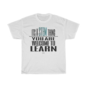 Printify T-Shirt White / L You Are Welcome to Learn STEM T-Shirt