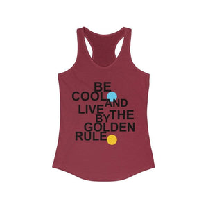 Printify Tank Top Solid Scarlet / XS Be Cool | Golden Rule Racerback Tank