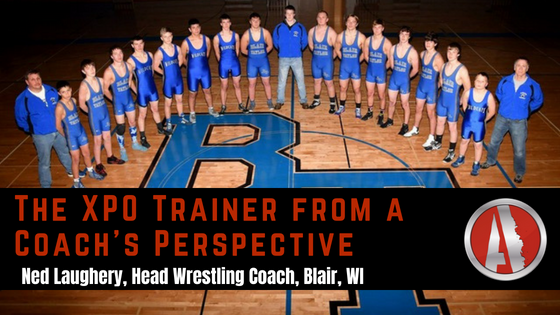 The XPO Trainer from a Coach's Perspective - Ned Laughery, Head Wrestling Coach in Blair, Wisconsin