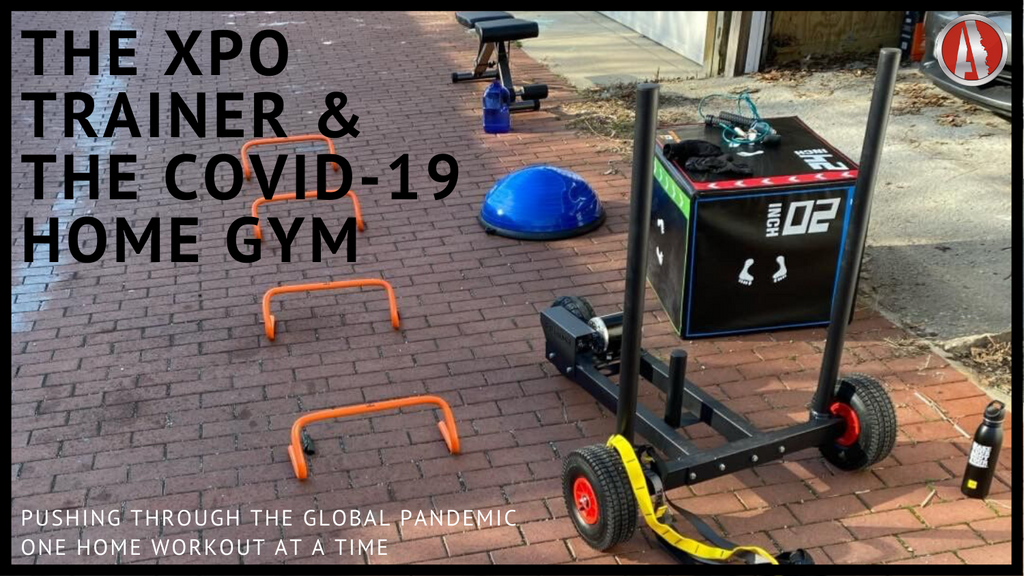 The XPO Trainer and the COVID-19 Home Gym