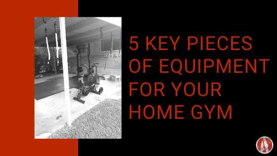 5 Key Pieces of Equipment for your Home Gym