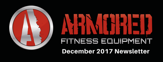 Armored Fitness Equipment Update- December 2017