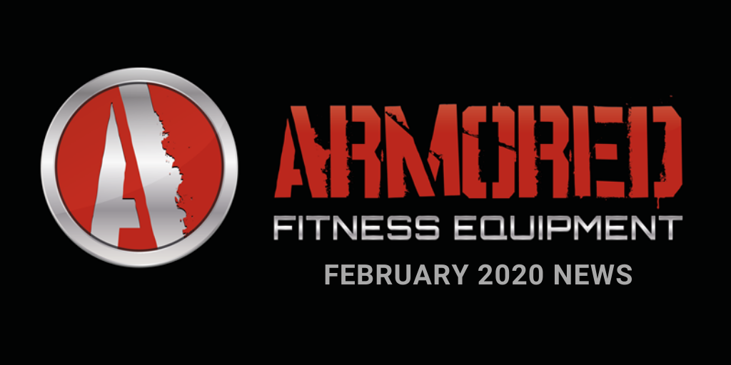 ARMORED FITNESS EQUIPMENT UPDATE - FEBRUARY 2020