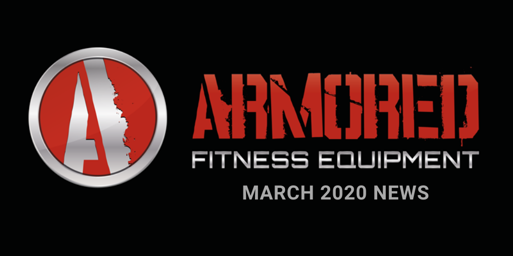 ARMORED FITNESS EQUIPMENT UPDATE - MARCH 2020