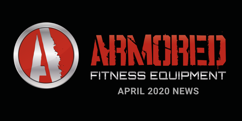 ARMORED FITNESS EQUIPMENT UPDATE - APRIL 2020