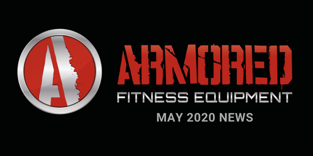 ARMORED FITNESS EQUIPMENT UPDATE - MAY 2020