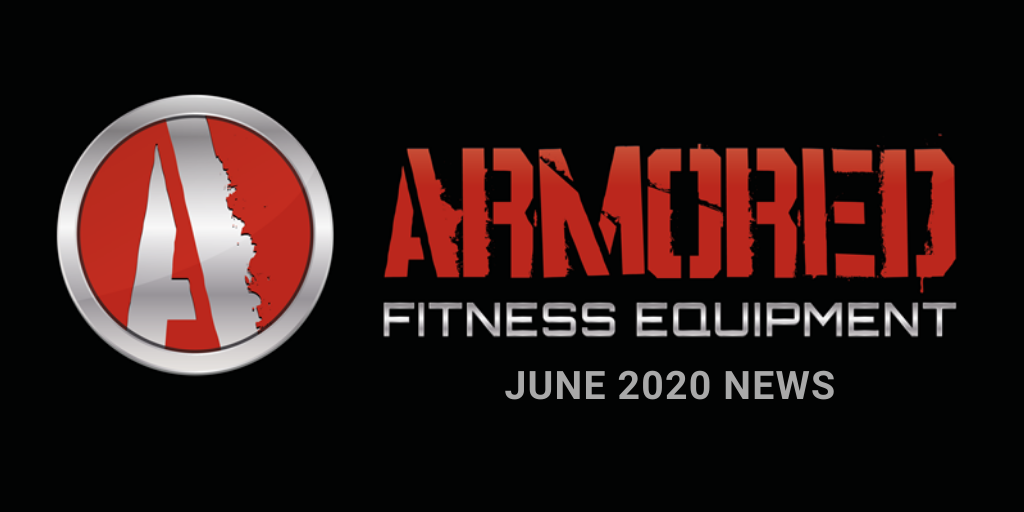 ARMORED FITNESS EQUIPMENT UPDATE - JUNE 2020