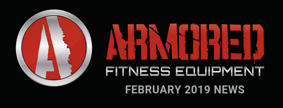 Armored Fitness Equipment Update - February 2019