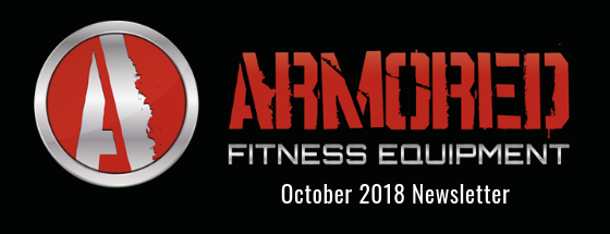 Armored Fitness Equipment Update - October 2018