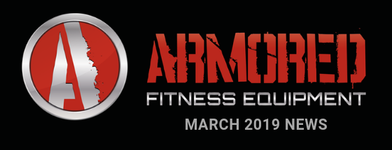 Armored Fitness Equipment Update - March 2019