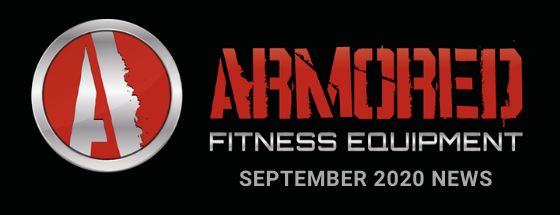 ARMORED FITNESS EQUIPMENT UPDATE - SEPTEMBER 2020