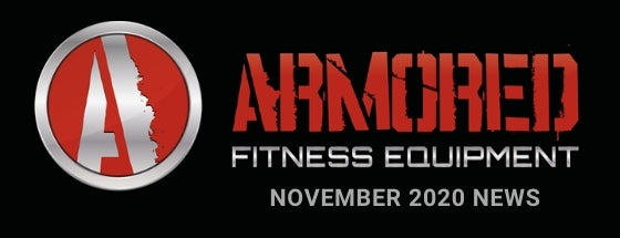 ARMORED FITNESS EQUIPMENT UPDATE - NOVEMBER 2020