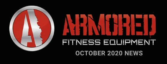 ARMORED FITNESS EQUIPMENT UPDATE - OCTOBER 2020