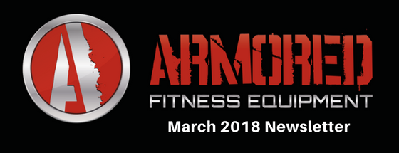 Armored Fitness Equipment Update- March 2018