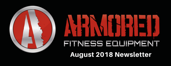 Armored Fitness Equipment Update - August 2018