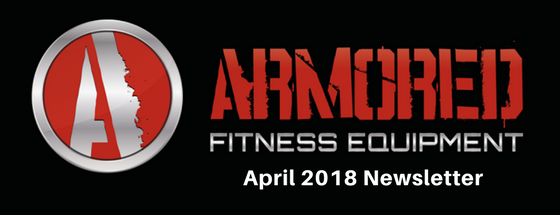 Armored Fitness Equipment Update- April 2018