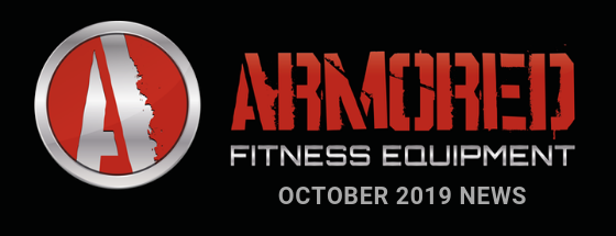 ARMORED FITNESS EQUIPMENT UPDATE - OCTOBER 2019