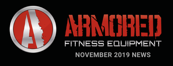 ARMORED FITNESS EQUIPMENT UPDATE - NOVEMBER 2019