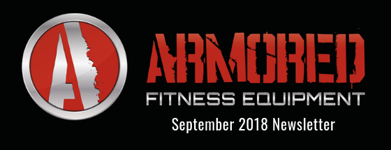 Armored Fitness Equipment Update - September 2018