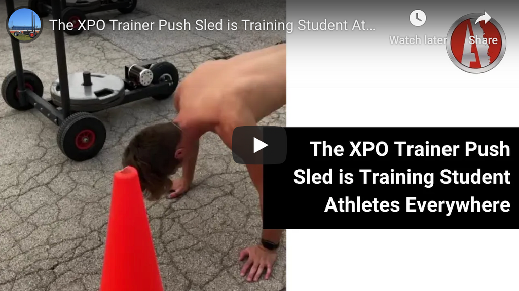 The XPO Trainer Push Sled is Training Student Athletes Everywhere