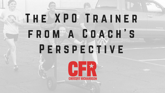 The XPO Trainer from a Coach's Perspective- CrossFit Richardson