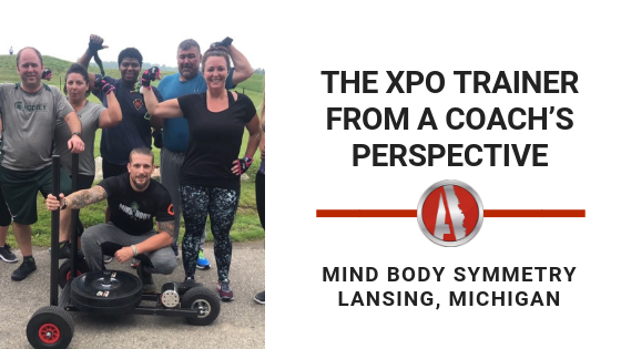The XPO Trainer from a Coach's Perspective - Mind Body Symmetry in Lansing, Michigan