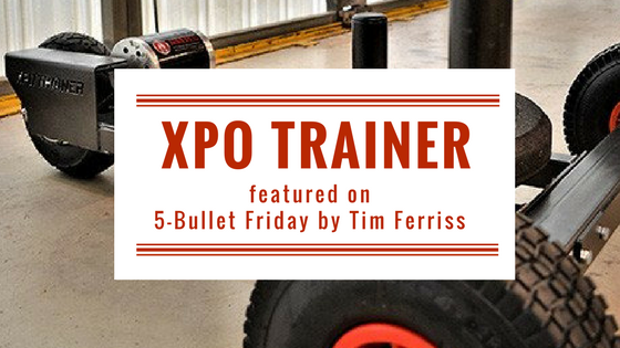 XPO Trainer Featured on 5-Bullet Friday by Tim Ferriss