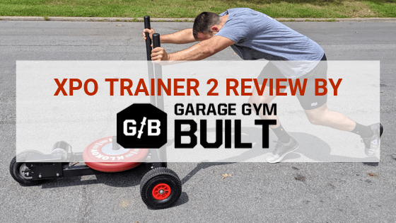 XPO Trainer Sled 2 Review: Best Home Gym Weight Sled by GARAGE GYM BUILT