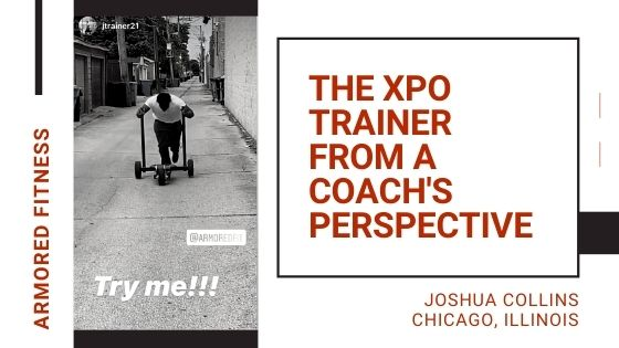 THE XPO TRAINER FROM A COACH'S PERSPECTIVE - JOSHUA COLLINS