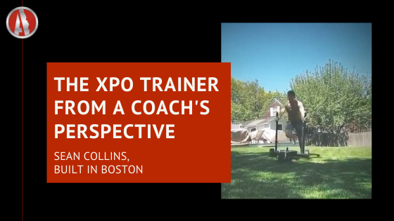 THE XPO TRAINER FROM A COACH'S PERSPECTIVE - SEAN COLLINS
